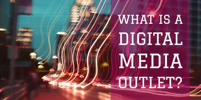 what-is-a-digital-media-outlet main image