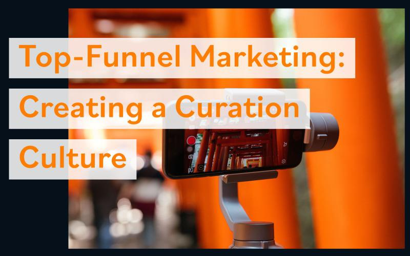 top-funnel-marketing-creating-a-curatio main image